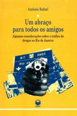 Abraço para todos os amigos: algumas considerações sobre o tráfico de drogas no Rio de Janeiro, Um