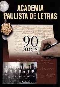 Academia Paulista de Letras - 90 Anos