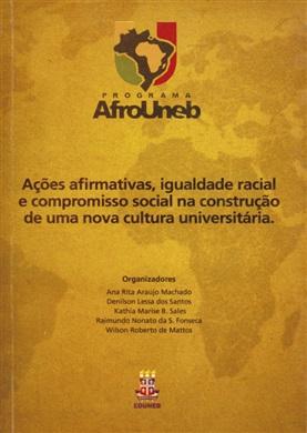AÇÕES AFIRMATIVAS, IGUALDADE RACIAL E COMPROMISSO SOCIAL NA CONSTRUÇÃO DE UMA NOVA CULTURA UNIVERSITÁRIA