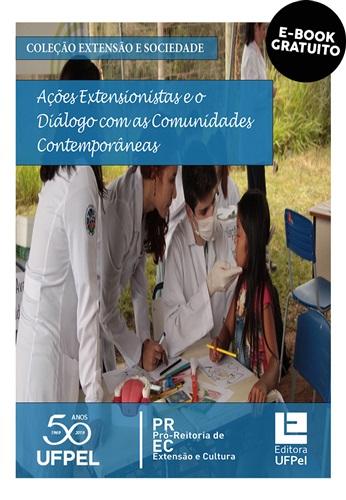 Ações extensionistas e o diálogo com as comunidades Contemporâneas (e-book)
