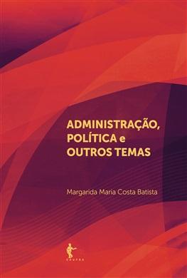 Administração, política e outros temas