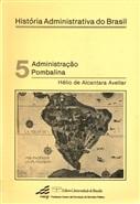 ADMINISTRAÇÃO POMBALINA, A; HISTÓRIA ADMINISTRATIVA DO BRASIL