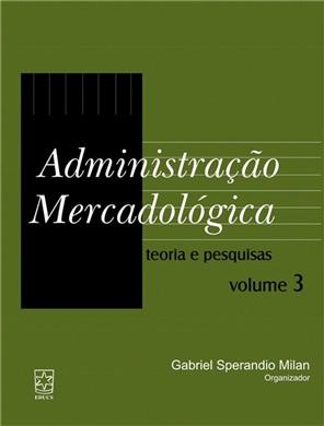 Administração mercadológica: teoria e pesquisas Volume III