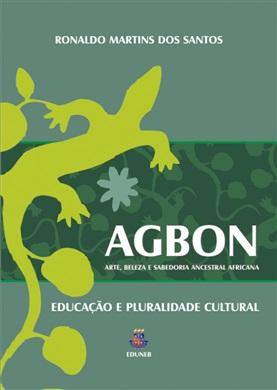 AGBON - Arte, beleza e sabedoria ancestral africana
