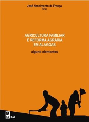Agricultura familiar e reforma agrária em Alagoas: alguns elementos
