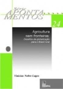 Agricultura sem fronteiras: desafios da Globalização para o Brasil Rural (Série Apontamentos nº 24)