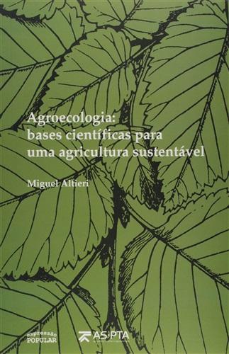 Agroecologia - Bases Cientificas Para Um Agricultura Sustentável
