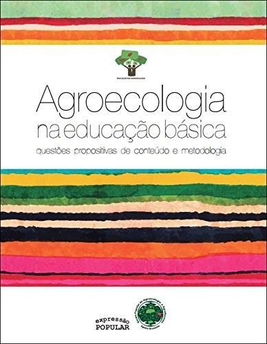 Agroecologia na Educação Básica: Questões Propositivas de Conteúdo e Metodologia