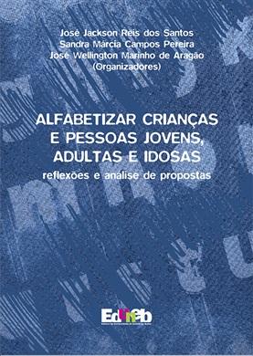 ALFABETIZAR CRIANÇAS E PESSOAS JOVENS, ADULTAS E IDOSAS