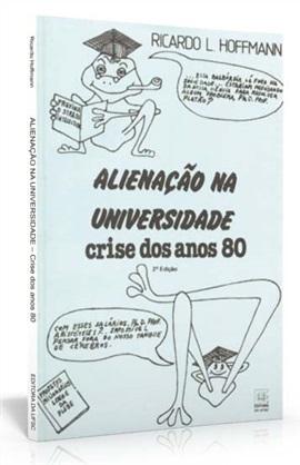 Alienação na universidade: crise dos anos 80