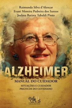 Alzheimer - manual do cuidador: situações e cuidados práticos do cotidiano