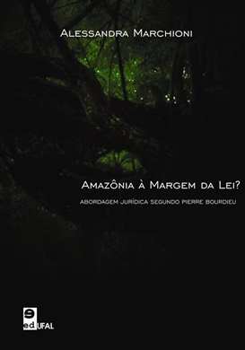 Amazônia à margem da lei? Abordagem jurídica segundo Pierre Bourdieu