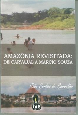 Amazônia revisitada: de Carvajal a Márcio Souza