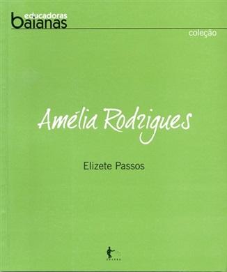 Amélia Rodrigues (Coleção Educadoras Baianas)