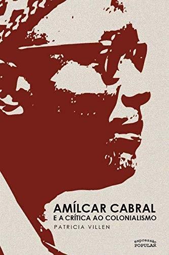 Amílcar Cabral e a crítica ao colonialismo