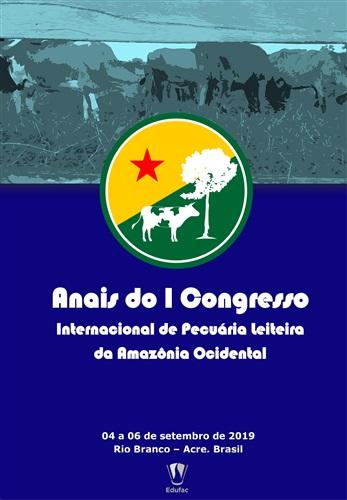 Anais do I Congresso Internacional de Pecuária Leiteira da Amazônia Ocidental
