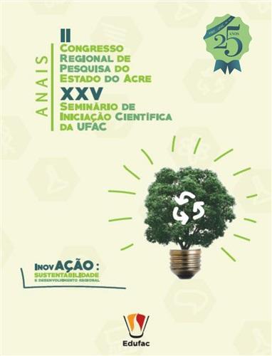 Anais do II Congresso Regional de Pesquisa do Estado do Acre e XXV Seminário de Iniciação Científica - 2016