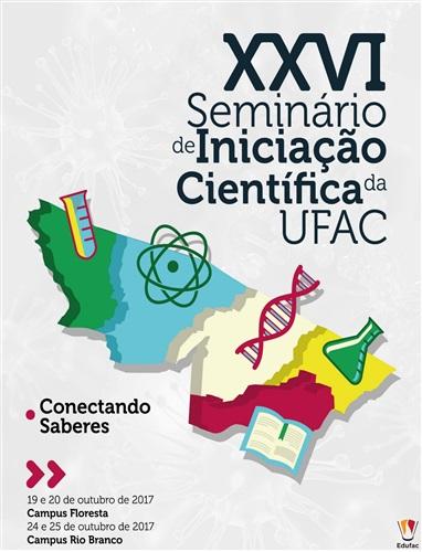 Anais do XXVI Seminário de Iniciação Científica da Ufac