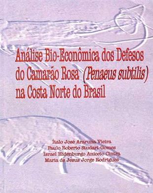 ANÁLISE BIO-ECONÔMICA DOS DEFESOS DO CAMARÃO ROSA (PENAEUS SUBTILIS) NA COSTA NORTE DO BRASIL
