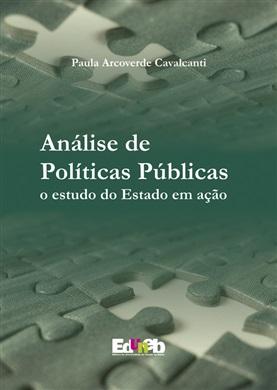 ANÁLISE DE POLÍTICAS o estudo do Estado em ação
