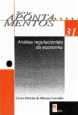 Análise Regulacionista da Economia (Série Apontamentos nº 31)