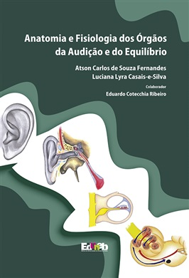 ANATOMIA E FISIOLOGIA DOS ÓRGÃOS DA AUDIÇÃO E DO EQUILÍBRIO