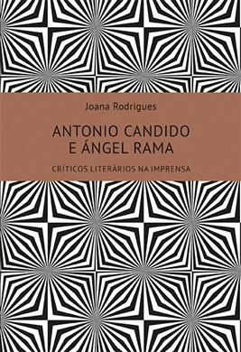 Antonio Candido e Angél Rama - Críticos Literários na Imprensa