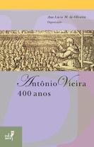 Antonio Vieira – 400 anos