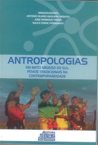 Antropologias em Mato Grosso do Sul: Povos Tradicionais na Contemporaneidade