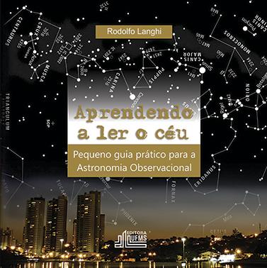 Aprendendo a Ler o Céu: Pequeno Guia Prático para a Astronomia Observacional