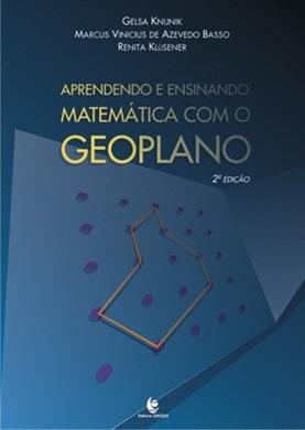 Aprendendo e Ensinando Matemática com o Geoplano