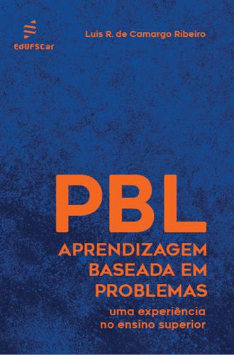 Aprendizagem Baseada em Problemas: PBL uma experiência no ensino superior