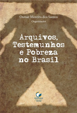 ARQUIVOS, TESTEMUNHOS E POBREZA NO BRASIL