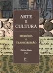 Arte e Cultura: memória e transgressão