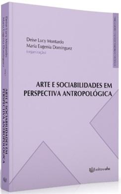 ARTE E SOCIABILIDADES EM PERSPECTIVA ANTROPOLÓGICA
