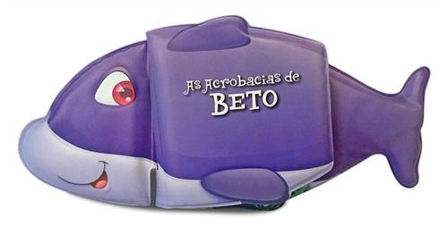 As Acrobacias de Beto - Livro de Banho Articulado