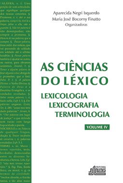 As Ciências do Léxico: Lexicologia, Lexicografia, Terminologia (Volume IV)