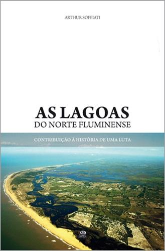 As Lagoas do Norte Fluminense: contribuição à história de uma luta
