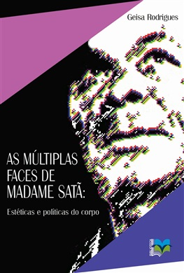 As múltiplas faces de Madame Satã