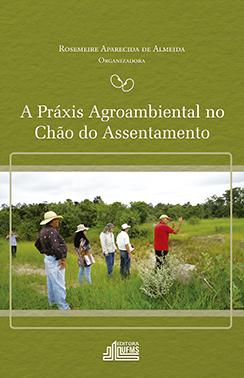 A Práxis Agroambiental no Chão do Assentamento