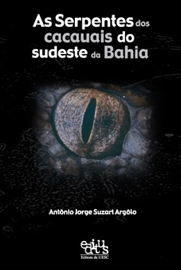 As serpentes dos cacauais do sudeste da Bahia