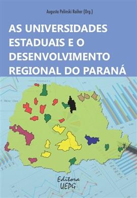 AS UNIVERSIDADES ESTADUAIS E O DESENVOLVIMENTO REGIONAL DO PARANÁ