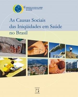 As Causas Sociais das Iniquidades em Saúde no Brasil
