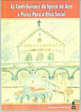 As contribuições da igreja do Acre e Purus para a ética social