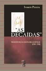 AS DECAÍDAS: PROSTITUIÇÃO EM FLORIANÓPOLIS (1900-1940)
