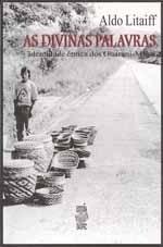AS DIVINAS PALAVRAS: IDENTIDADE ÉTNICA DOS GUARANI-MBYÁ