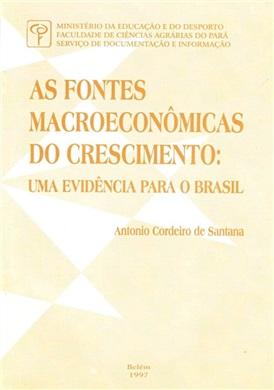 AS FONTES MACROECONÔMICAS DO CRESCIMENTO: UMA EVIDÊNCIA PARA O BRASIL