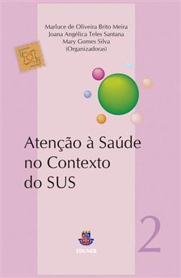 ATENÇÃO À SAÚDE NO CONTEXTO DO SUS Coleção MultiSaúde Volume II