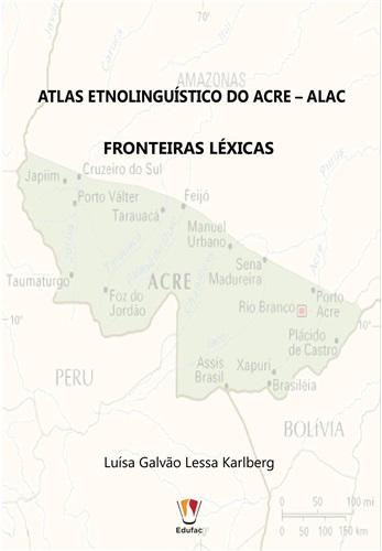 Atlas etnolinguístico do Acre – ALAC: fronteiras léxicas