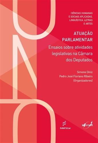 Atuação parlamentar: ensaios sobre atividades legislativas na Câmara dos Deputados